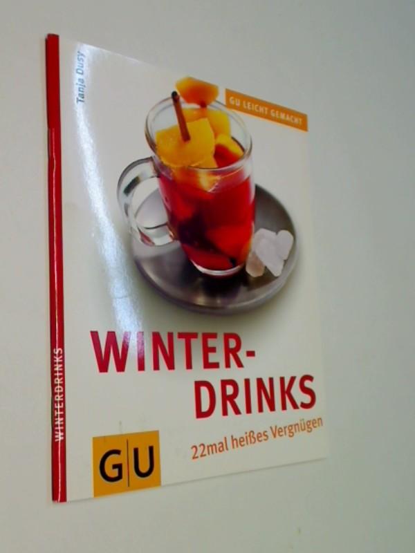 Winterdrinks 25mal heißes Vergnügen.GU leicht gemacht