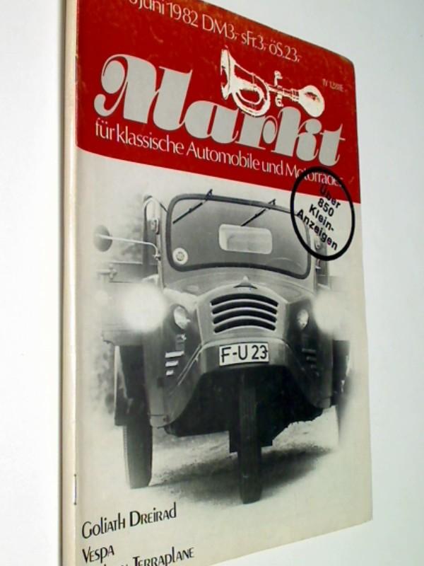 Markt für klassische Automobile und Motorräder 1982 Heft 6 : Goliath Dreirad - Vespa - Hudson Terraplane, Zeitschrift