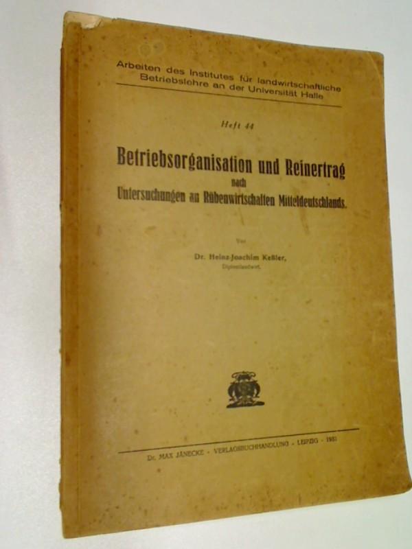 Betriebsorganisation und Reinertrag nach Untersuchungen an Rübenwirtschaften Mitteldeutschlands (1933)