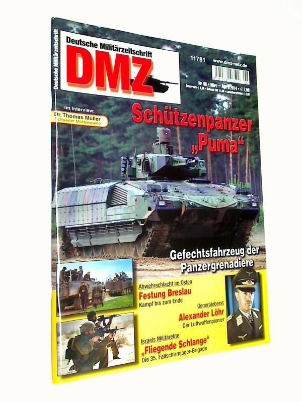 """DMZ Deutsche Militärzeitschrift 2014 Heft 98 Alexander Löhr, Schützenpanzer """"Puma"""", Fliegende Schlange - die 35. Fallschirmjäger-Brigade Israels"""
