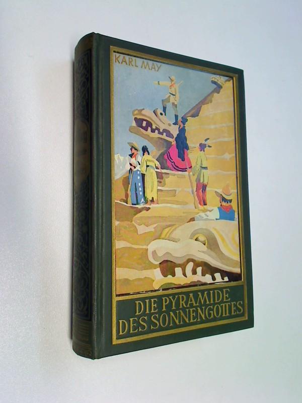 Karl May s Gesammelte Werke Bd.52. Die Pyramide des Sonnengottes