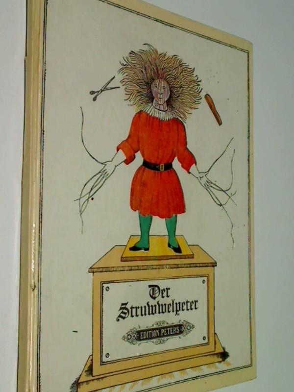 Der Struwwelpeter oder lustige Geschichten und drollige Bilder m. Musik v. Siegfried Köhler. Edition Peters