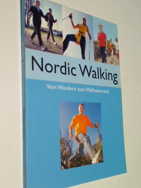 Nordic Walking : vom Wandern zum Wellnesstrend.