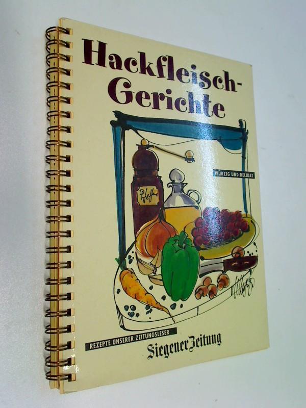 Hackfleisch-Gerichte würzig und delikat   - Rezepte unserer Zeitungsleser. Siegener Zeitung