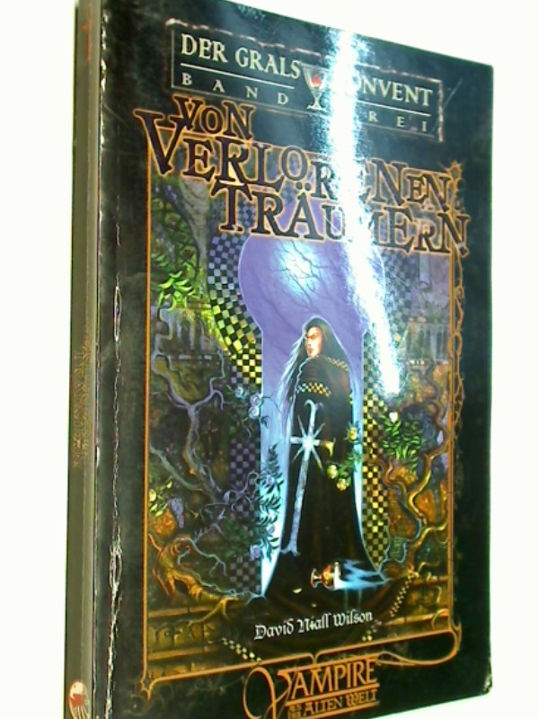 Wilson, David N.: Der Gralskonvent, Bd.3, Von verlorenen Träumen. Vampire aus der alten Welt