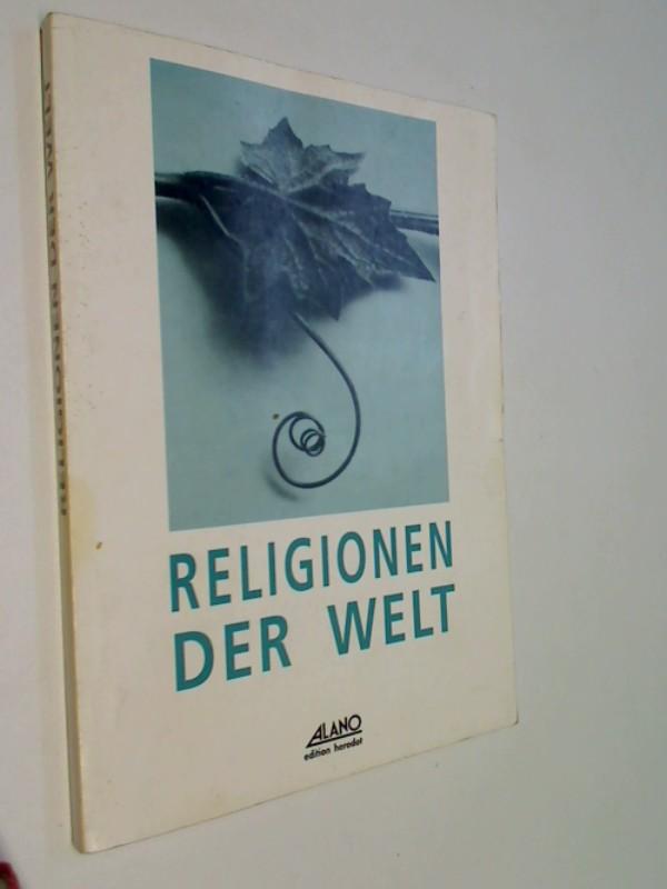 Religionen der Welt : eine Vortragsreihe im Jahre 1989