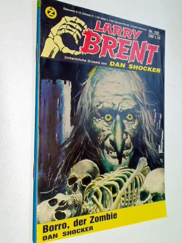 Shocker, Dan: Larry Brent Nr. 102 Borro, der Zombie.  Zauberkreis Roman-Heft