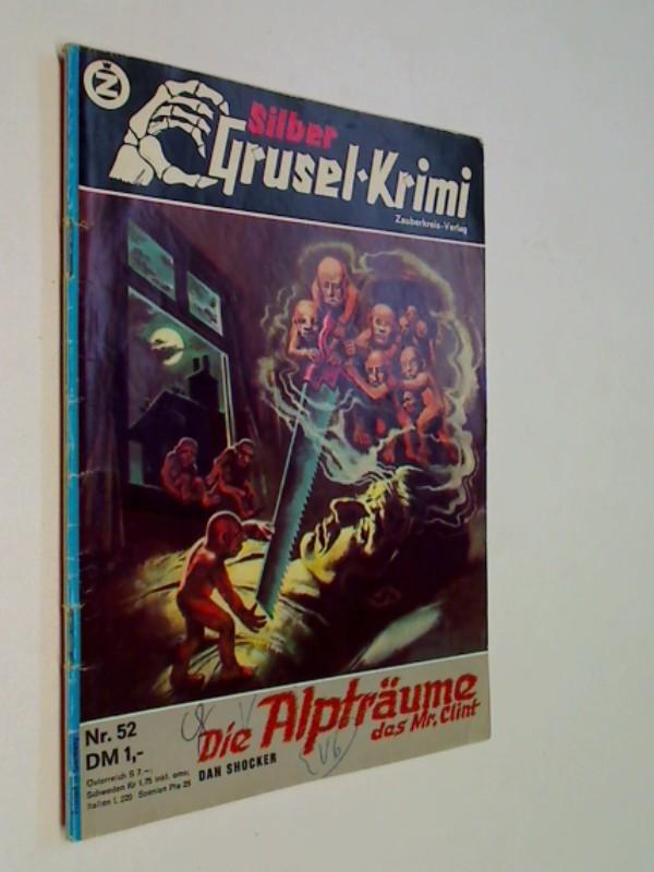 Silber Grusel Krimi (Larry Brent) Nr. 52 Die Alpträume des Mr. Clint. Zauberkreis Roman-Heft, ERSTAUSGABE