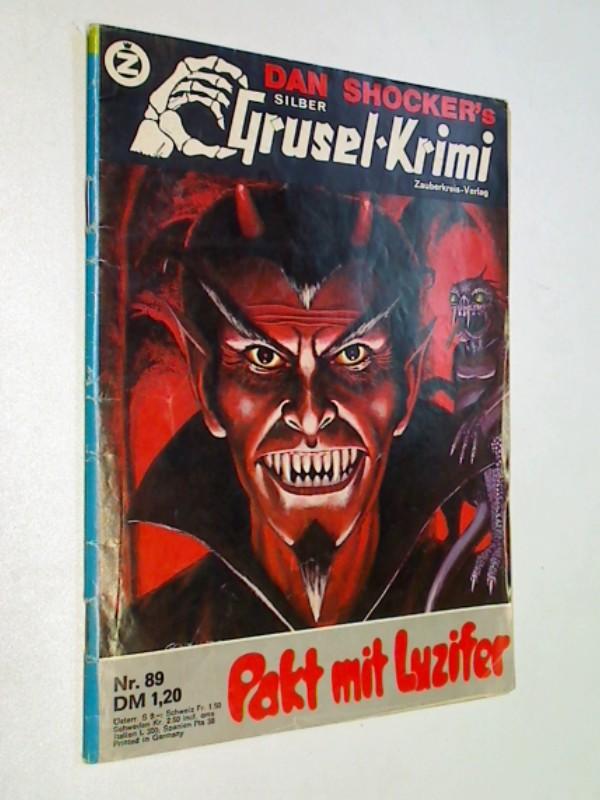 Silber Grusel Krimi (Larry Brent) Nr. 89 Pakt mit Luzifer. Zauberkreis Roman-Heft, ERSTAUSGABE