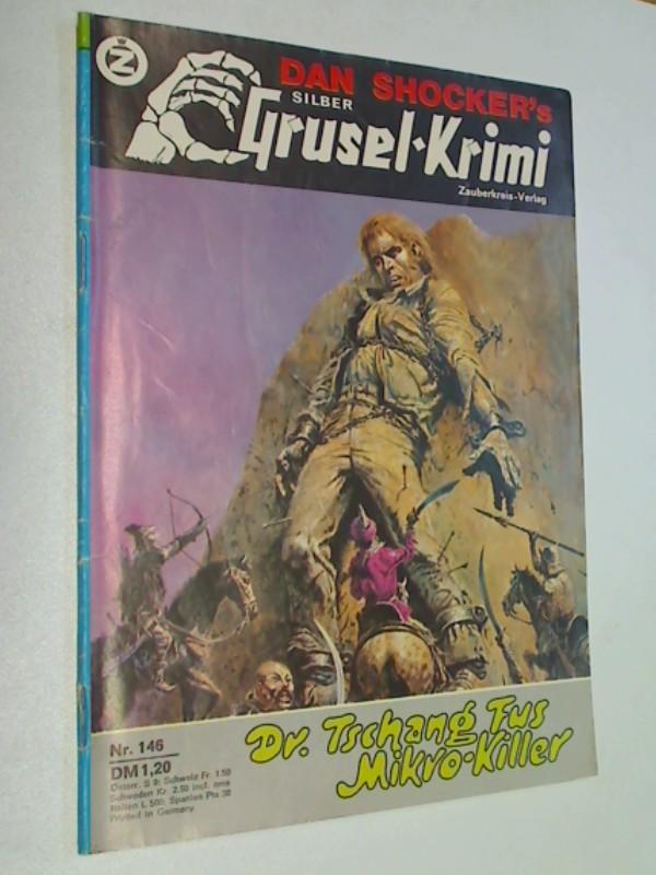 Shocker, Dan: Silber Grusel Krimi (Larry Brent) Nr. 146 Dr. Tschang Fus Mikro- Killer. Zauberkreis Roman-Heft, ERSTAUSGABE 1977