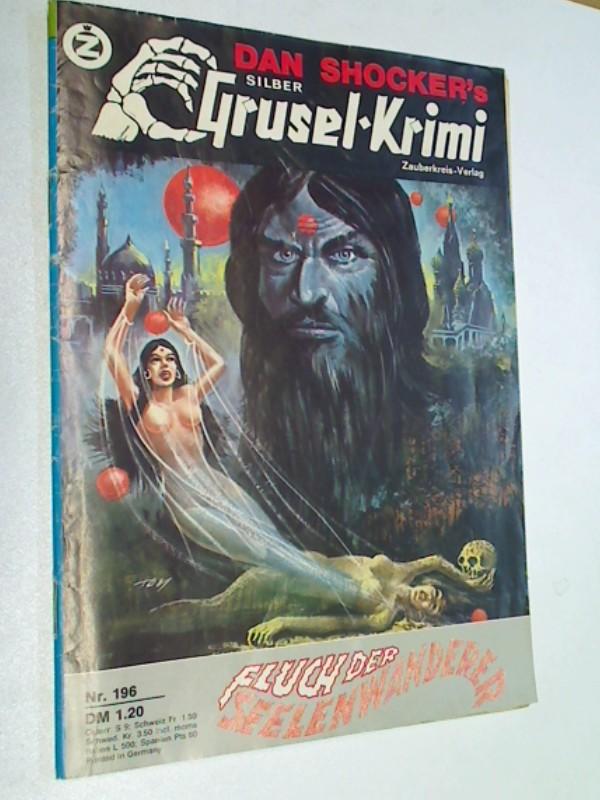 Silber Grusel Krimi (Larry Brent) Nr. 196 Fluch der Seelenwanderer. Zauberkreis Roman-Heft, ERSTAUSGABE 30.6.1978