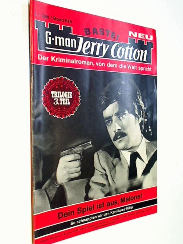 G-man Jerry Cotton 818 Dein Spiel ist aus, Malone!,  Bastei Roman-Heft, 1. Auflage, ERSTAUSGABE 1973