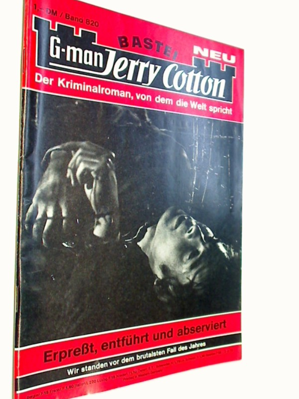 G-man Jerry Cotton 820 Erpresst, entführt und abserviert,  Bastei Roman-Heft, 1. Auflage, ERSTAUSGABE 1973