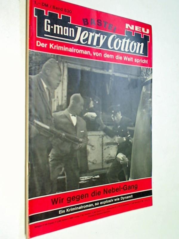 G-man Jerry Cotton 830 Wir gegen die Nebel-Gang,  Bastei Roman-Heft, 1. Auflage, ERSTAUSGABE 1973
