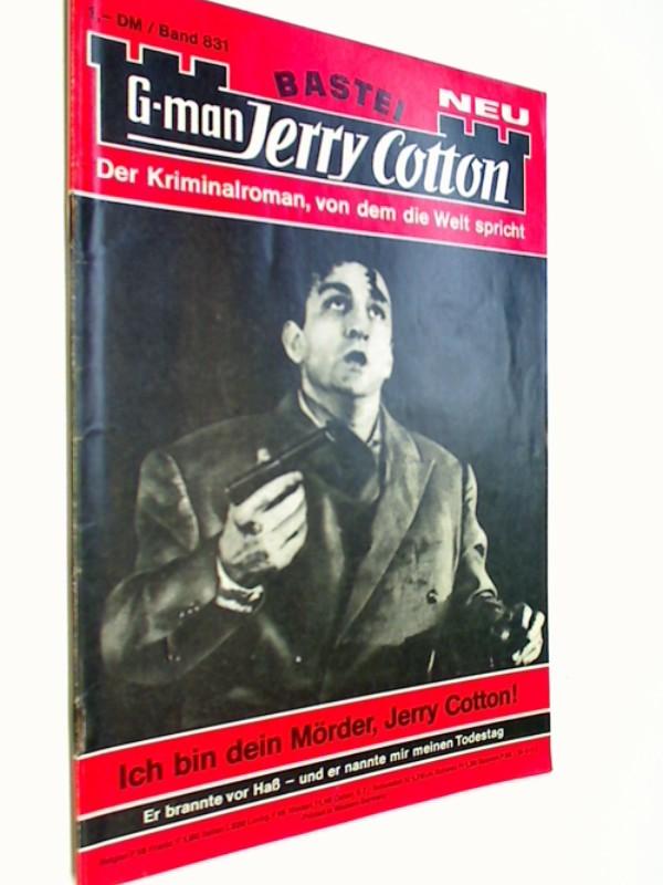 G-man Jerry Cotton 831 Ich bin dein Mörder, Jerry Cotton!,  Bastei Roman-Heft, 1. Auflage, ERSTAUSGABE 1973