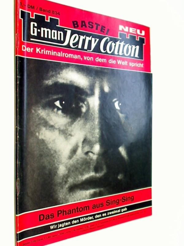 G-man Jerry Cotton 834 Das Phantom aus Sing-Sing, Jerry Cotton!,  Bastei Roman-Heft, 1. Auflage, ERSTAUSGABE 1973