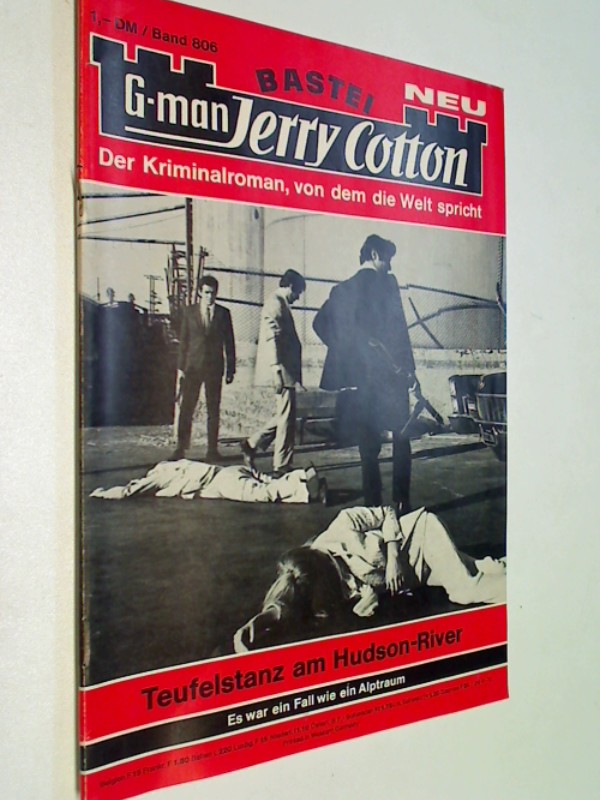 G-man Jerry Cotton 806 Teufelstanz am Hudson-River. Bastei Roman-Heft, 1. Auflage, ERSTAUSGABE 1973