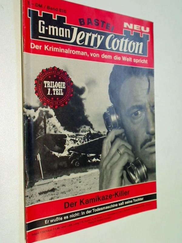 G-man Jerry Cotton 816 Der Kamikaze-Killer. Bastei Roman-Heft, 1. Auflage, ERSTAUSGABE 1973