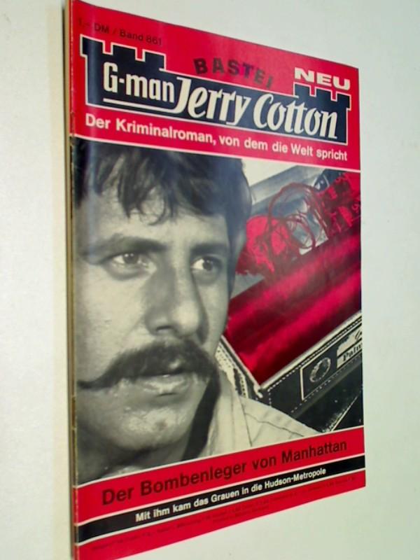 G-man Jerry Cotton 861 Der Bombenleger von Manhattan. Bastei Roman-Heft, 1. Auflage, ERSTAUSGABE 1973