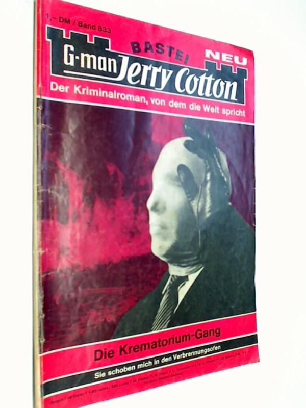 G-man Jerry Cotton 833 Die Krematoriumgang. Bastei Roman-Heft, 1. Auflage, ERSTAUSGABE 1973