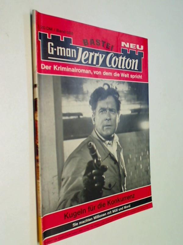 G-man Jerry Cotton 888 Kugeln für die Konkurrenz. Bastei Roman-Heft, 1. Auflage, ERSTAUSGABE 1975