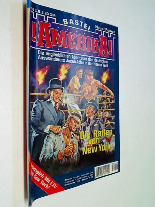Kastner, J.G: !Amerika! 3, Die Ratten von New York (Jakob Adler) Bastei Abenteuer Roman-Heft, ERSTAUSGABE 1995, 394056902200