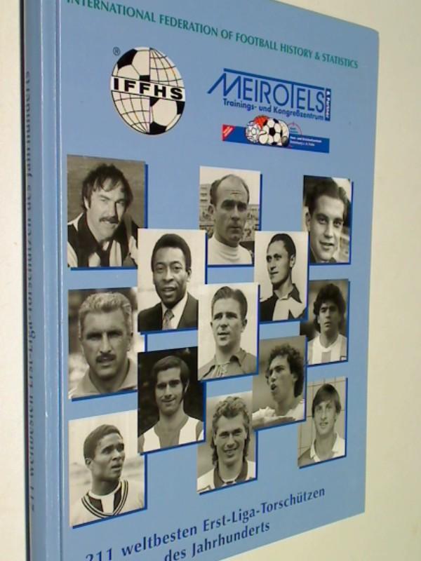 211 weltbesten Erst-Liga-Torschützen des Jahrhunderts ( Fußball)