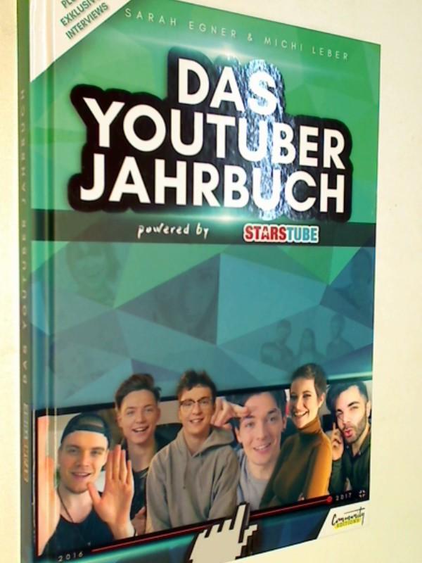 Egner, Sarah und Michi Leber: Das YouTuber Jahrbuch powered by Starstube