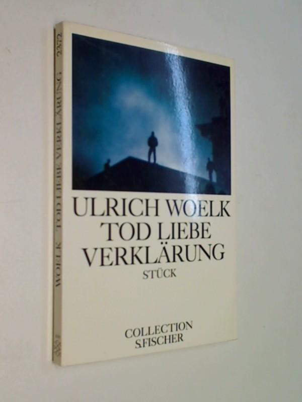 WOELK, ULRICH: Tod Liebe Verklärung Stück
