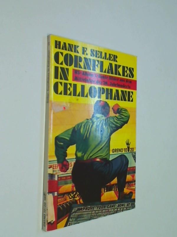 Seller, Hank F. (Herausgeber): Cornflakes in cellophane : bunte Bilder aus d. Mittelalter d. 20. Jh. Greno 10, 20 / US-Album 1, ERSTAUSGABE