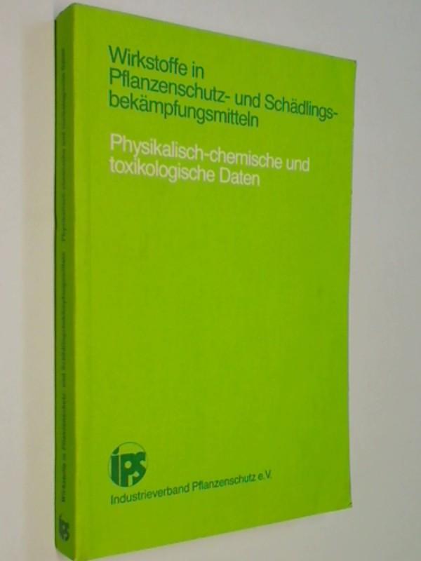 Wirkstoffe in Pflanzenschutz- und Schädlingsbekämpfungsmitteln. Physikalisch-chemische und toxikologische Daten.