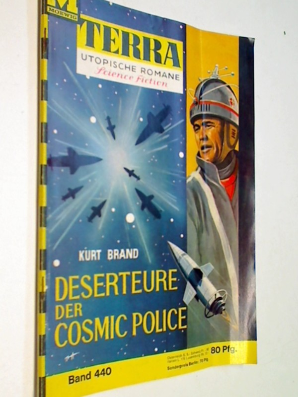 Terra Utopische Romane Bd. 440 Deserteure der Cosmic Police,  Moewig Science Fiction Roman-Heft, ERSTAUSGABE