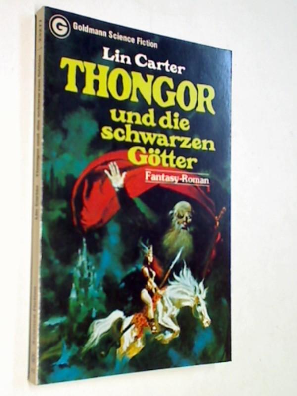 CARTER, LIN: Thongor und die schwarzen Götter : Fantasy-Roman = Thongor against the gods.  Goldmann-Science-fiction 23277, ERSTAUSGABE 1978 , 3442232775