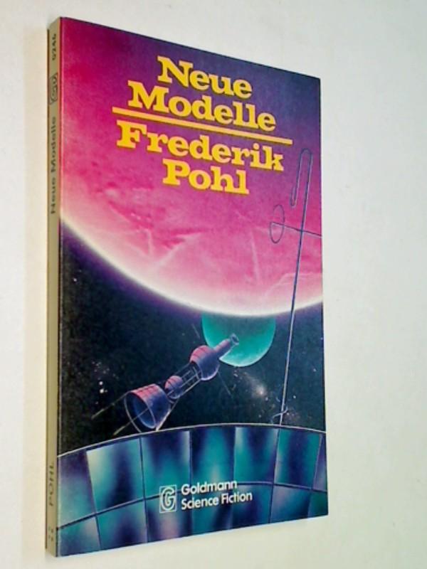 POHL, FREDERIK: Neue Modelle : Science-fiction-Erzählungen = The man who ate the world.,  ERSTAUSGABE 1977