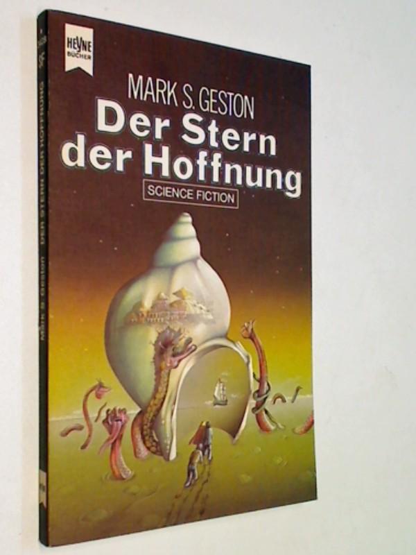 S.Geston, Mark: Der Stern der Hoffnung. Science Fiction-Roman , ERSTAUSGABE 1975