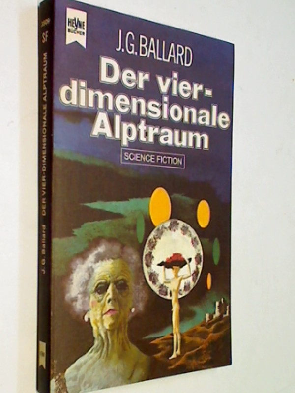 Balllard, J.G.: Der vierdimensionale Alptraum. Heyne Science Fiction 3509, 1. Auflage1976
