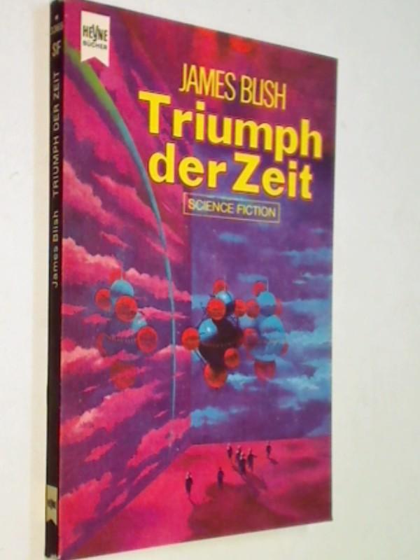 Blish, James: Triumph der Zeit. Heyne Science Fiction-Roman ERSTAUSGABE 1973