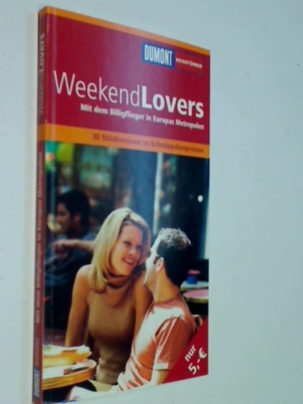WeekendLovers 1: Edinburgh, London, Paris, Lissabon, Barcelona, Mailand, Rom, Neapel, Prag, Stockholm