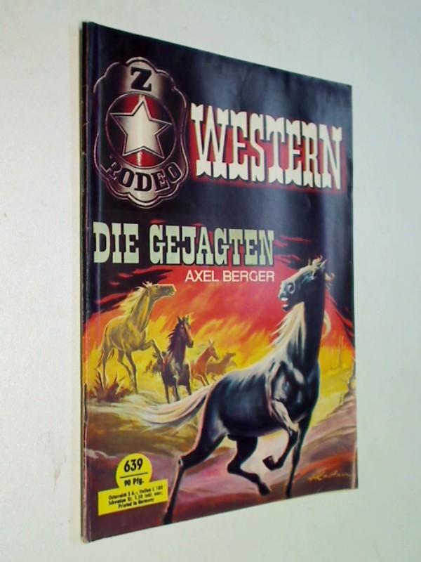 Rodeo Western 639 Axel Berger: Die Gejagten, Zauberkreis  Roman-Heft, ca. 1970