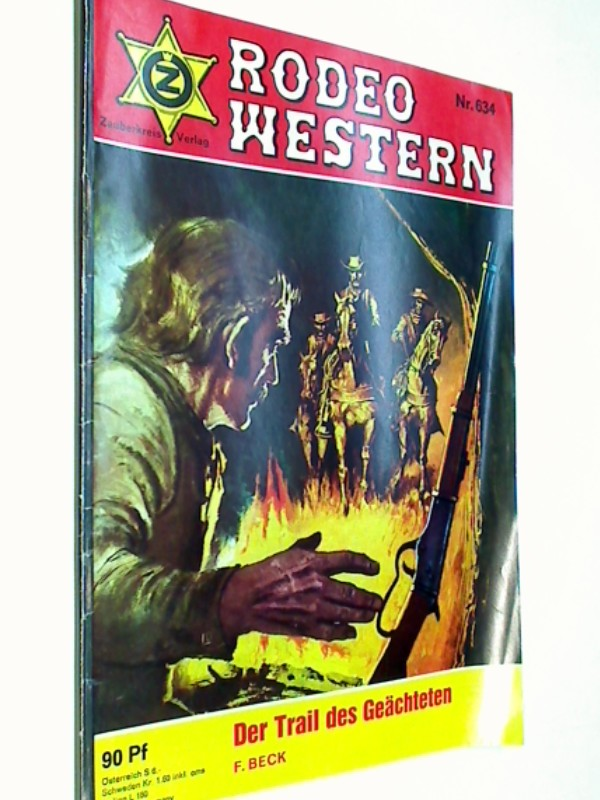 Rodeo Western 634 F. Beck: Der Trail des Geächteten, Zauberkreis  Roman-Heft, ca. 1970