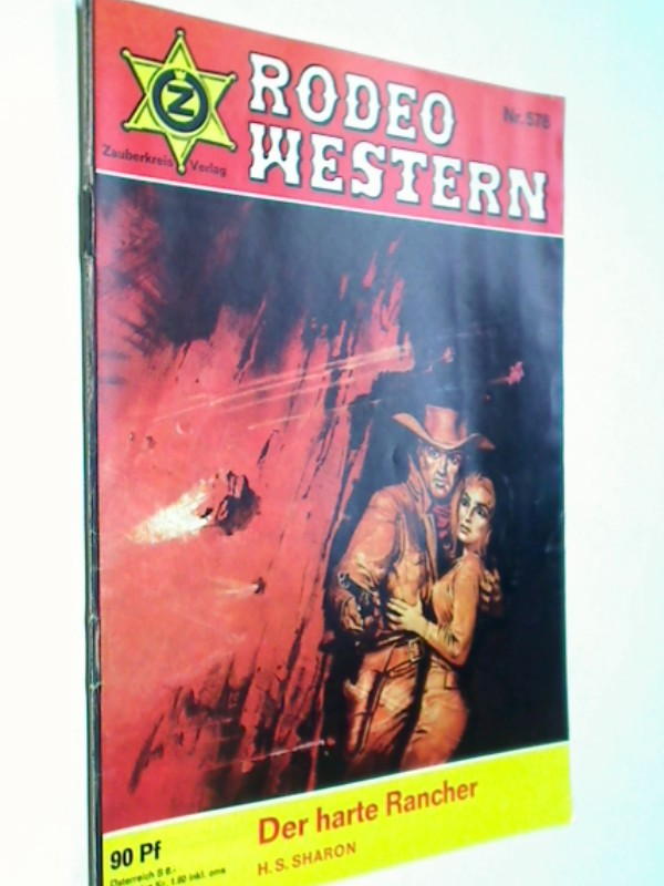 Rodeo Western 578 H. S. Sharon: Der harte Rancher, Zauberkreis  Roman-Heft, ca. 1970