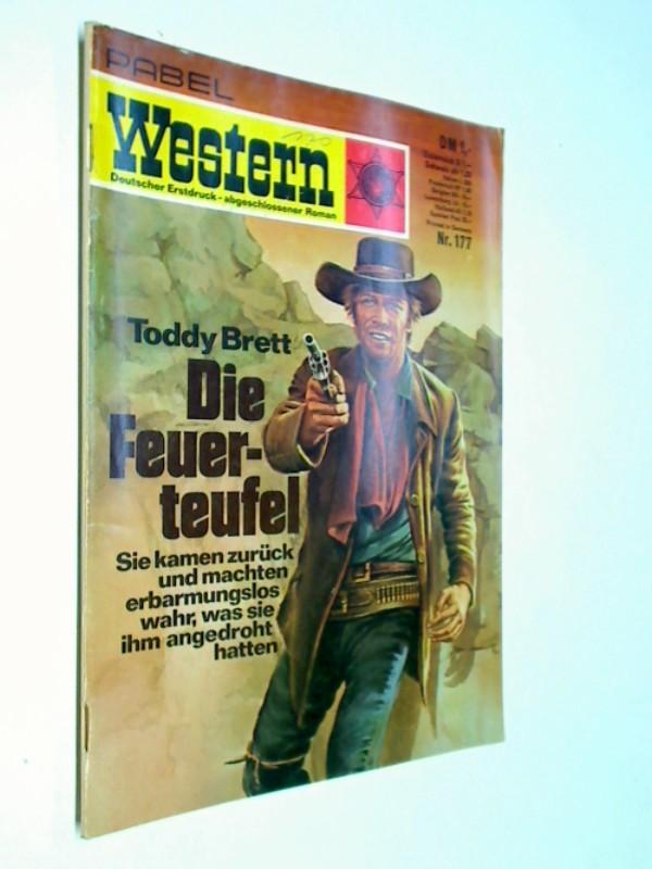 Pabel Western 177 Toddy Brett : Die Feuerteufel, Roman-Heft ( Juni 1972)