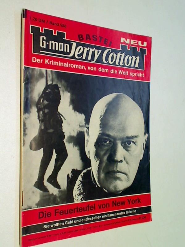 G-man Jerry Cotton 958 Die Feuerteufel von New York,  Bastei Roman-Heft, 1. Auflage, ERSTAUSGABE 1975