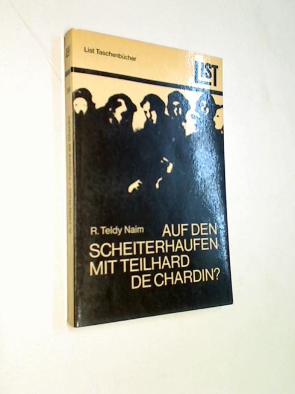 Auf den Scheiterhaufen mit Teilhard de Chardin?. List Taschenbücher  250