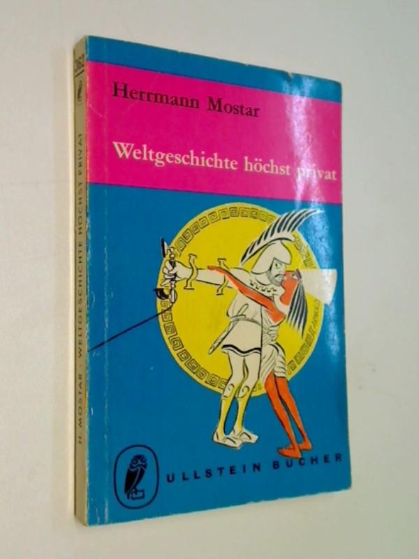 Weltgeschichte höchst privat : Ein Buch von Liebe, Klatsch u. sonstigen Menschlichkeiten. Ullstein Bücher Nr. 362