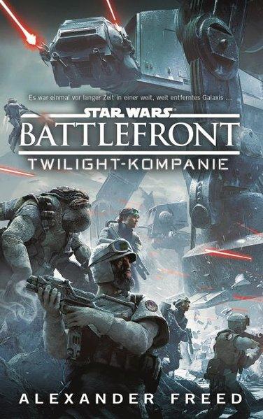 ERSTAUSGABE - Freed, Alexander: Star Wars Battlefront: Twilight Kompanie Roman zum Game, ERSTAUSGABE, Panini