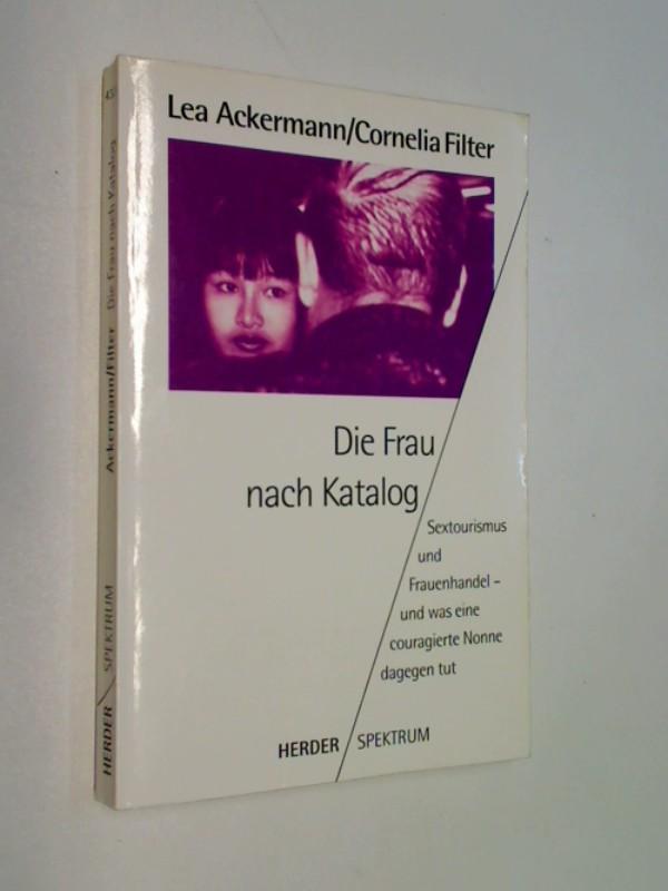Die Frau nach Katalog : Sextourismus und Frauenhandel - und was eine couragierte Nonne dagegen tut.