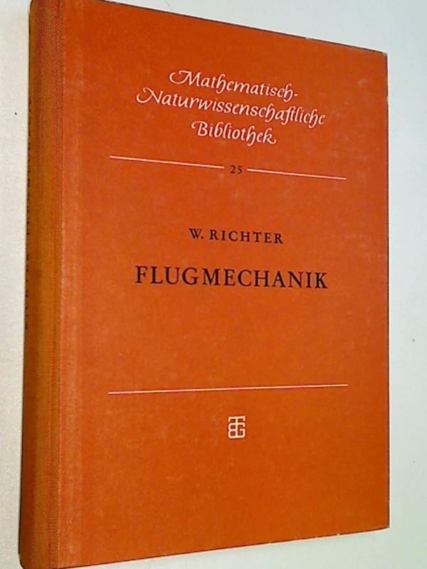 Richter, Wilhelm: Flugmechanik. Mathematisch-naturwissenschaftliche Bibliothek 25