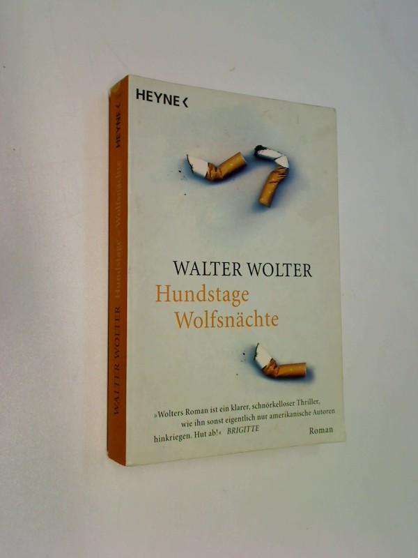 Hundstage - Wolfsnächte : Roman.  Heyne allgemeine Reihe  Nr. 13843