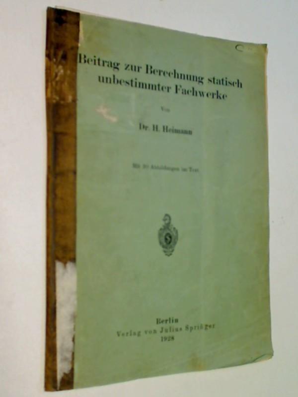Architektur - Heimann, Heinrich: Beitrag zur Berechnung statisch unbestimmter Fachwerke. (1928)